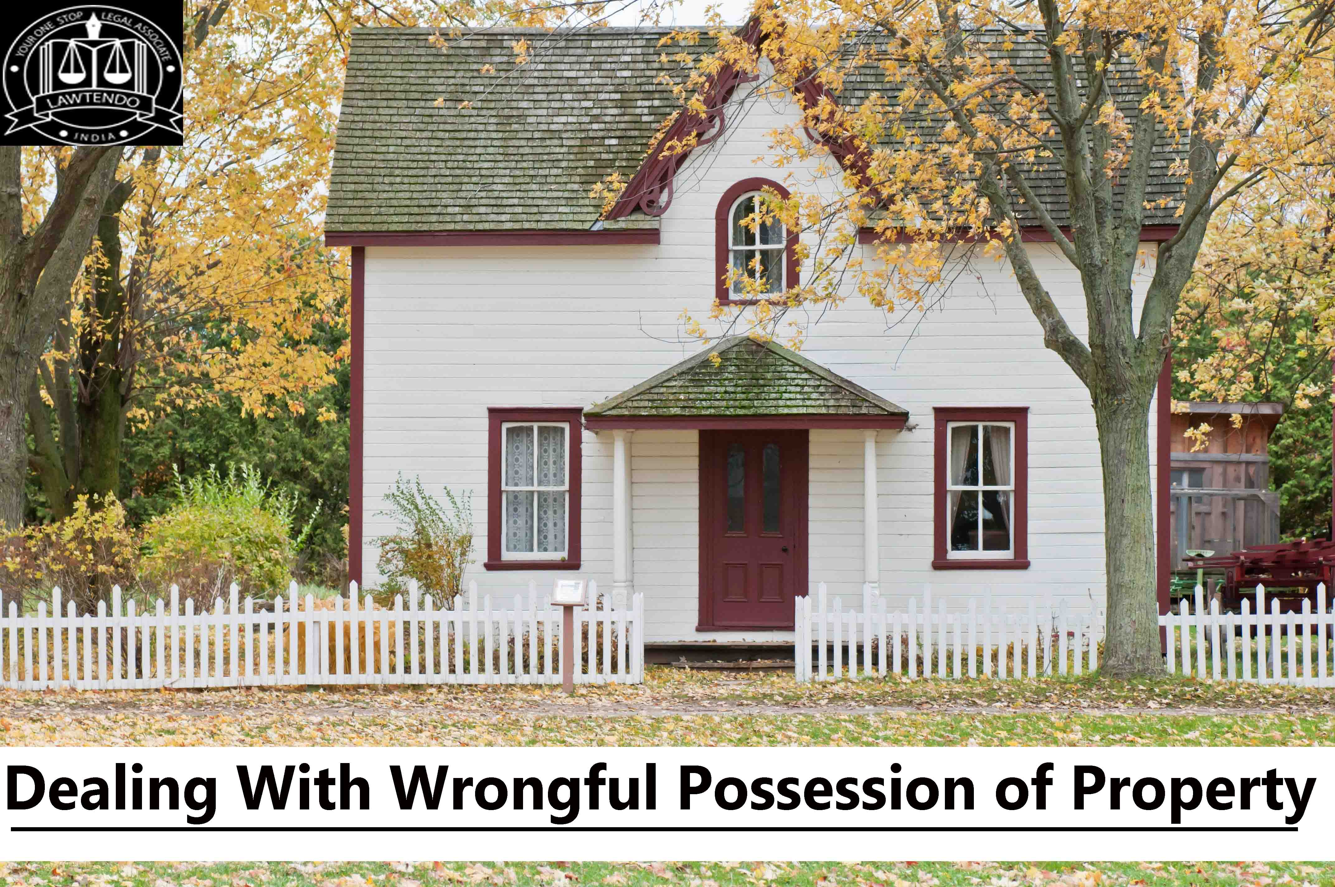 Dealing With Wrongful Possession of Property