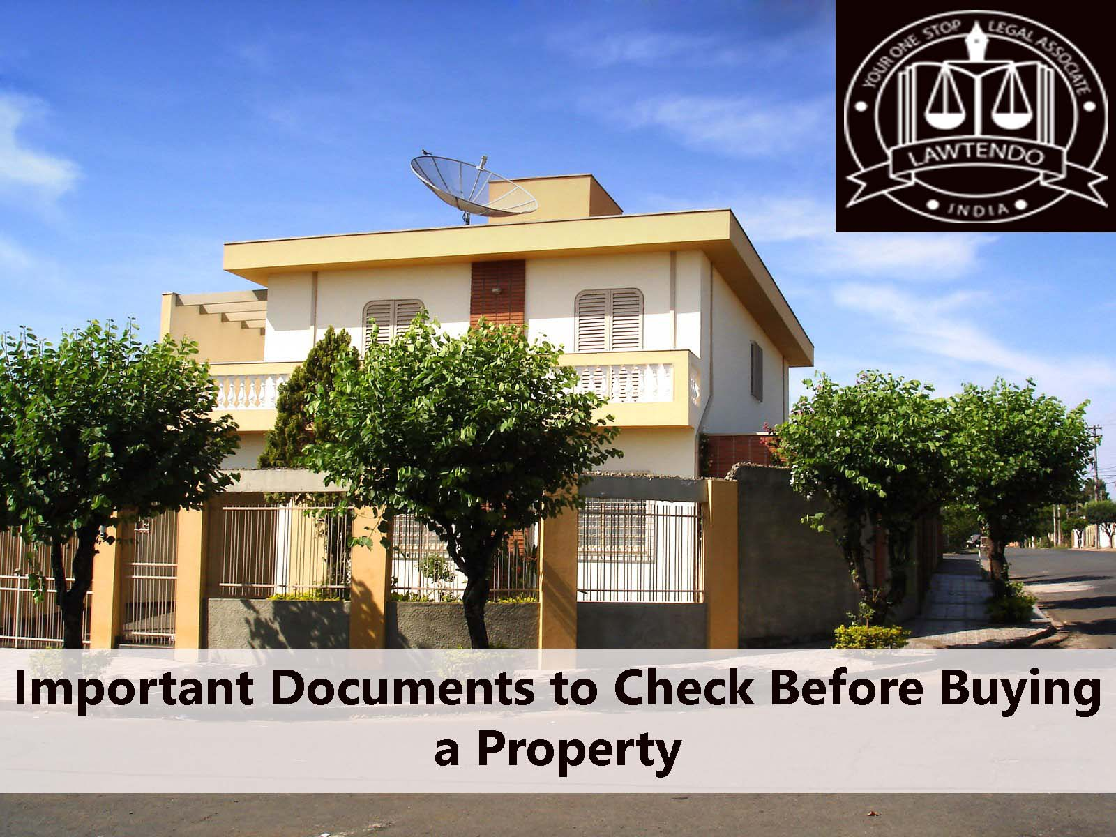 Important Documents to check before buying a property