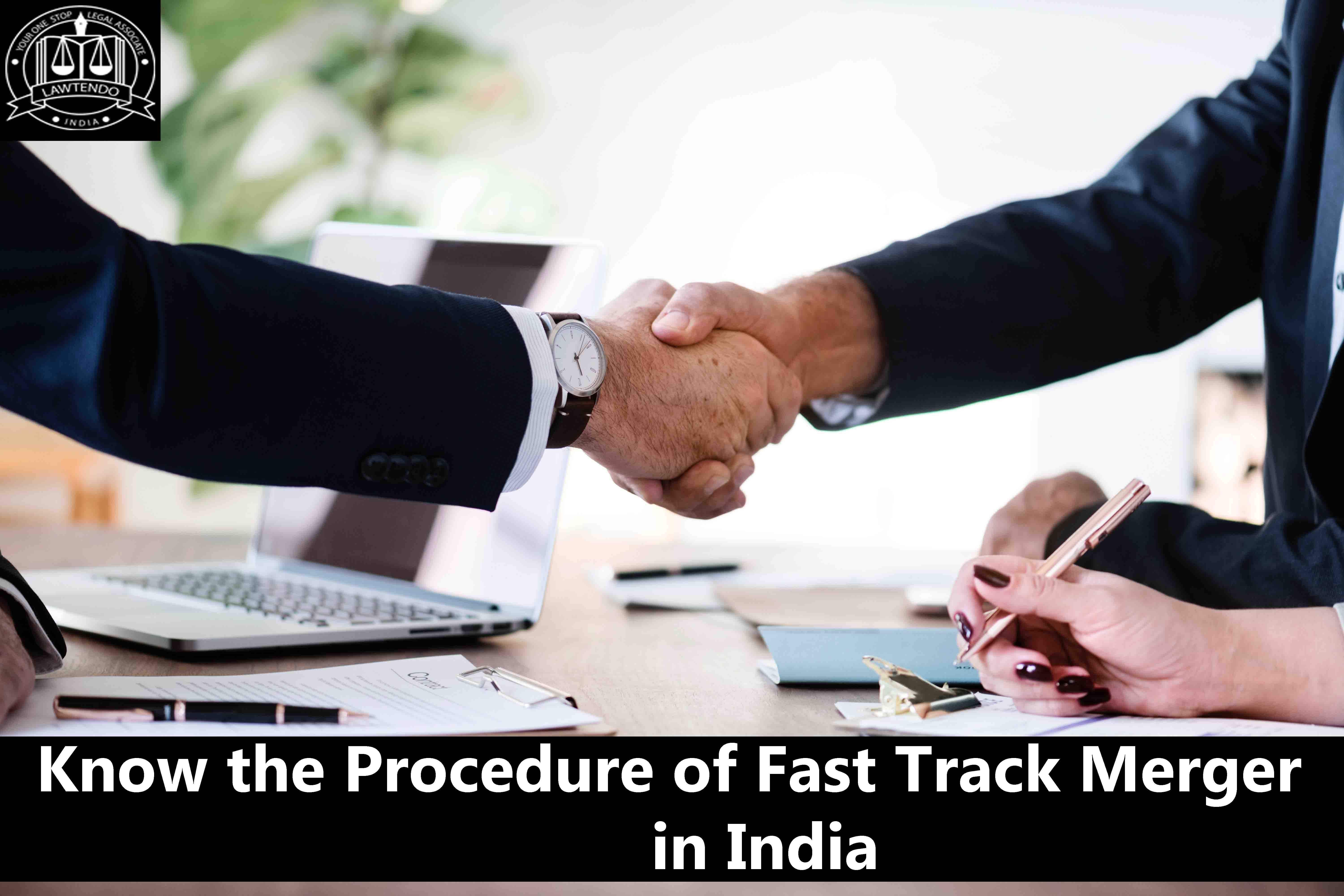 Know the Procedure of Fast Track Merger in India