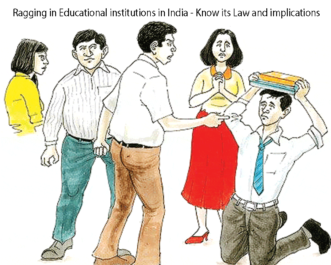 Ragging in Educational institutions in India - Know its Law and implications
