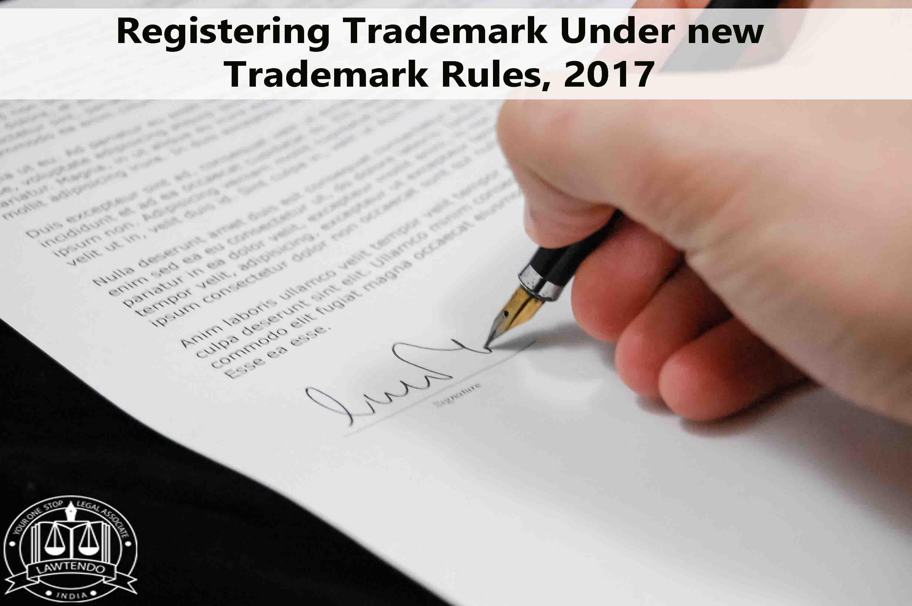 Registering Trademark Under new Trademark Rules 2017