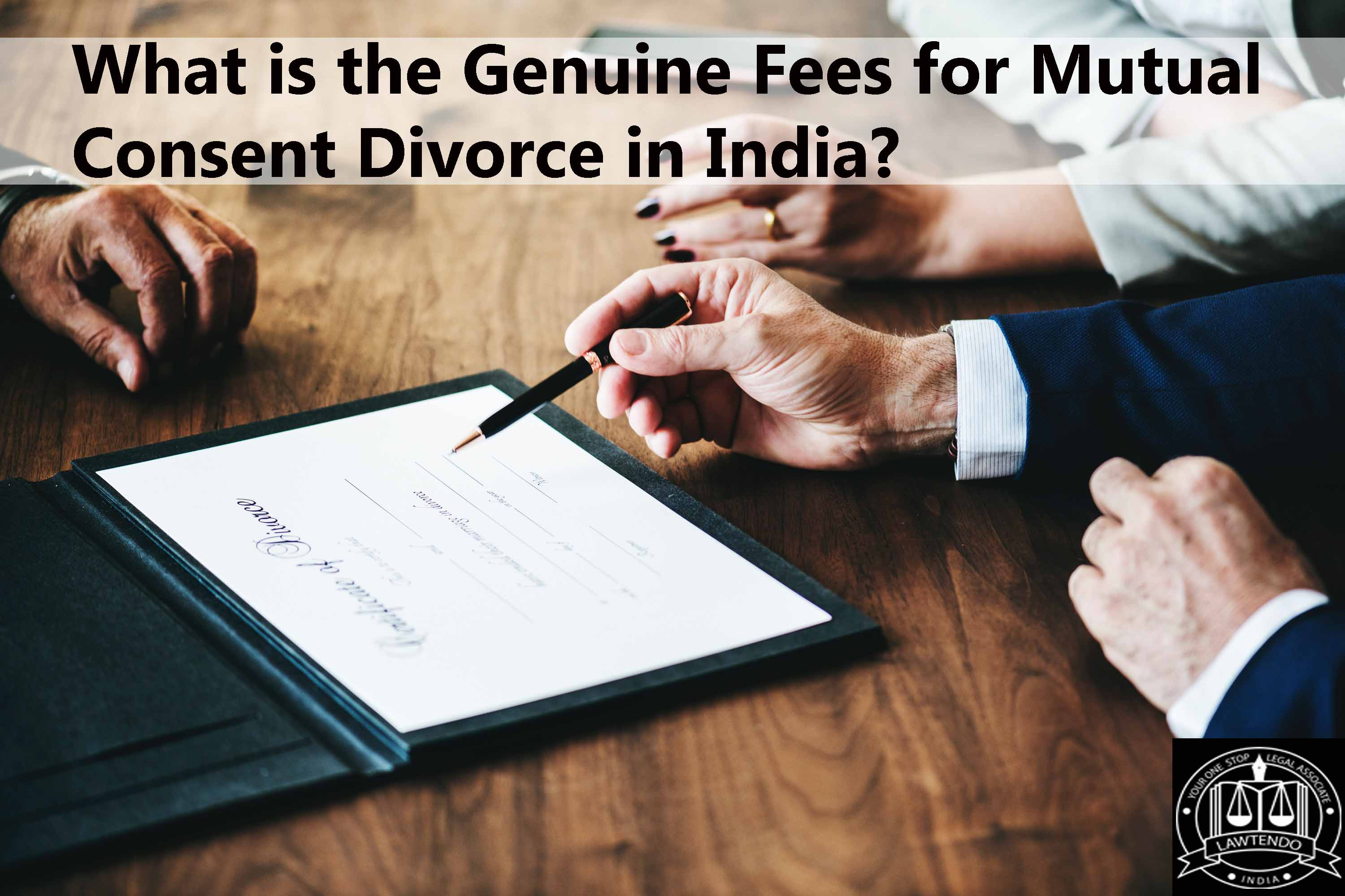 What is the Genuine Fees of the Mutual Consent Divorce in India?